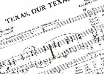 """State Song, """"Texas Our Texas"""" adopted by the Legislature in 1929.:"""