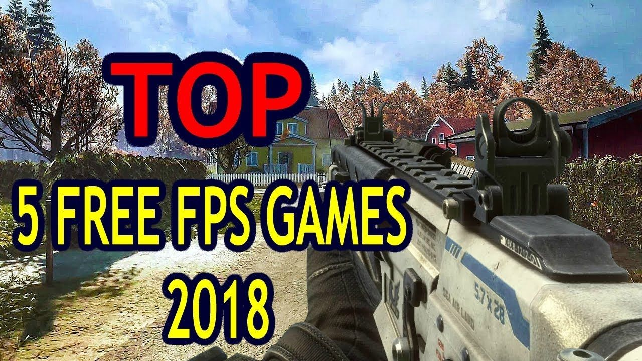 TOP 5 FREE FPS GAMES 2018 Fps games, Fps, Game 2018