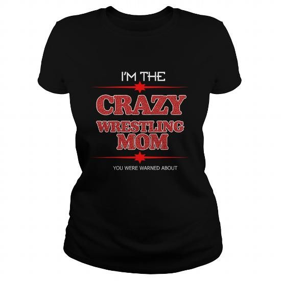 Crazy WRESTLING MOM Please tag, repin & share with your friends who would love it. #hoodie #ideas #image #photo #shirt #tshirt #sweatshirt #tee #gift #perfectgift #birthday #Christmas #mom #motherday #wrestling #wrestlingmom