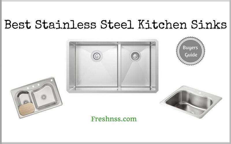 9 Best Stainless Steel Kitchen Sinks Plus 1 To Avoid 2020 Buyers