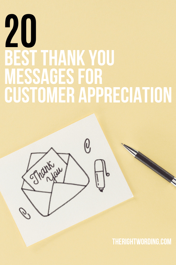 20 Best Thank You Messages And Quotes To Show Customer Appreciation Grow Your Business Cu Thank You Customers Quotes Best Thank You Message Thank You Messages