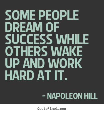 Success Quotes For Work Some+people+dream+of+success+while+others+wake+up+and+work..+  Success Quotes For Work
