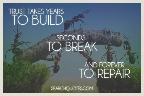 Trust Build Seconds Break Forever Repair Quote Quotes For More