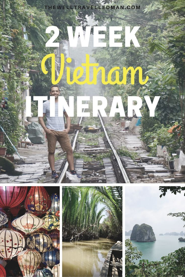 2 Week Detailed Itinerary For Vietnam Vietnam Reise Vietnam Sudvietnam
