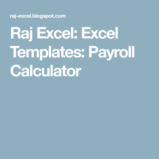 Raj Excel Excel Templates Payroll Calculator  Business