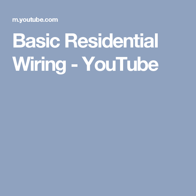 basic residential wiring youtube building and construction rh pinterest com Residential Grounding Diagram Residential Electrical Service Diagram