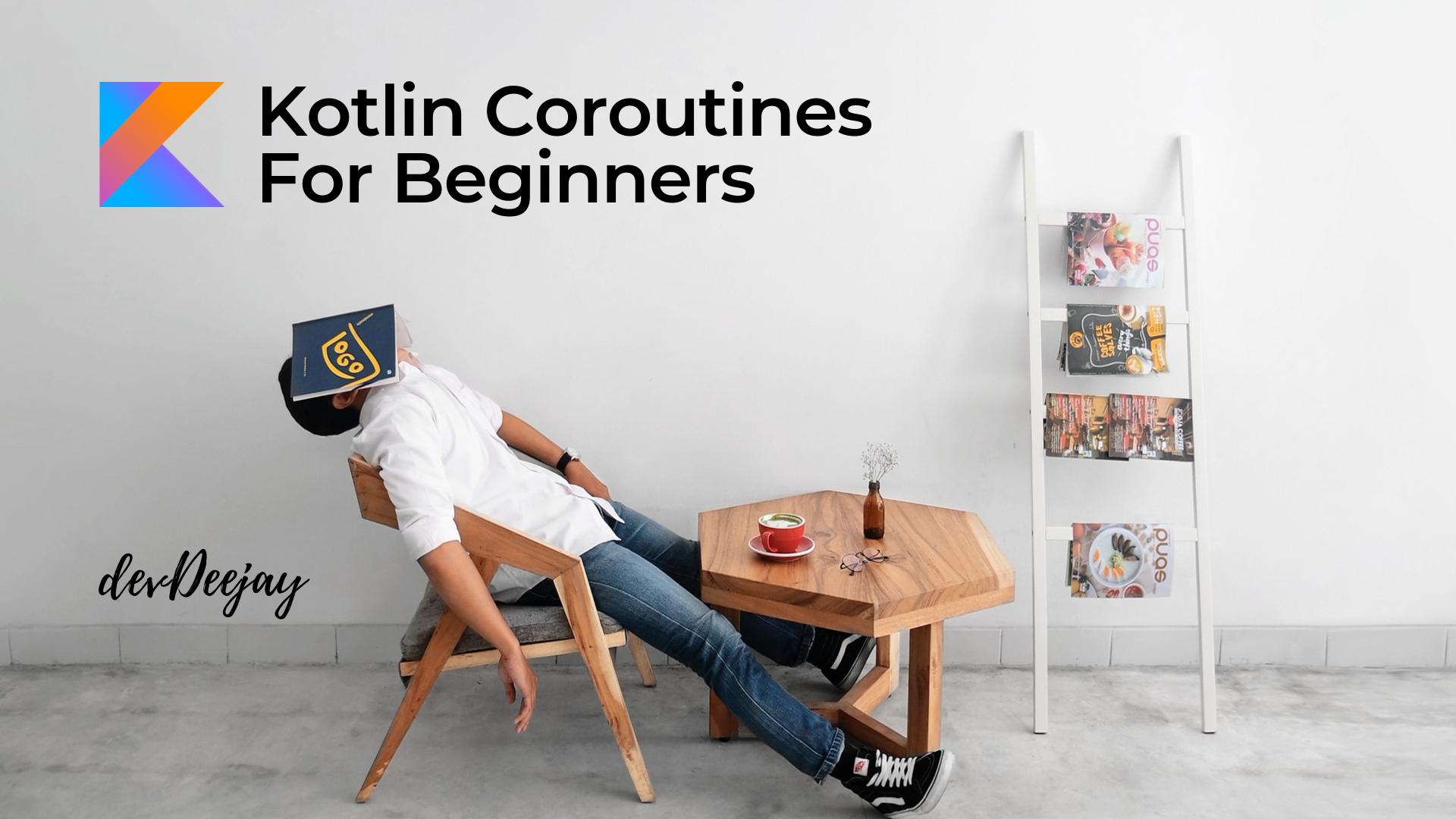 Part 1 Kotlin Coroutines For Beginners