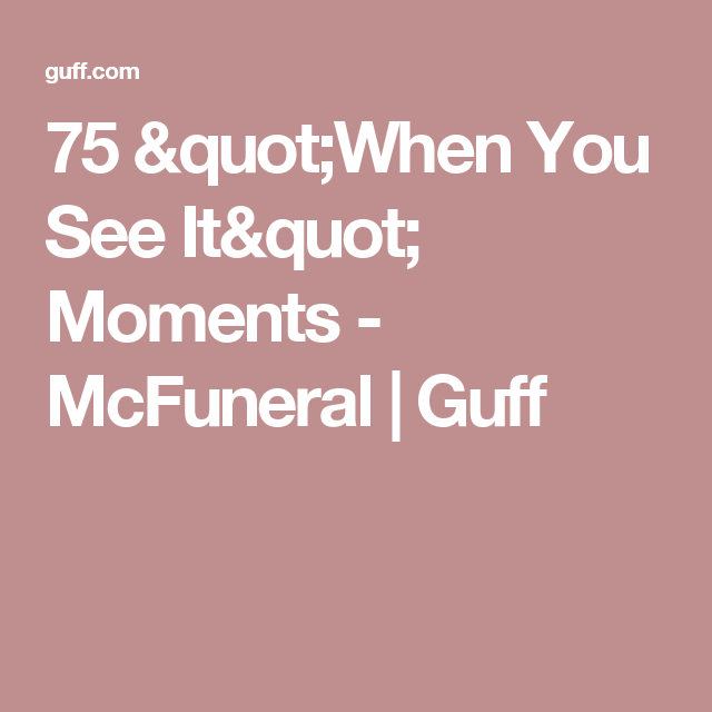 "75 ""When You See It"" Moments - McFuneral 