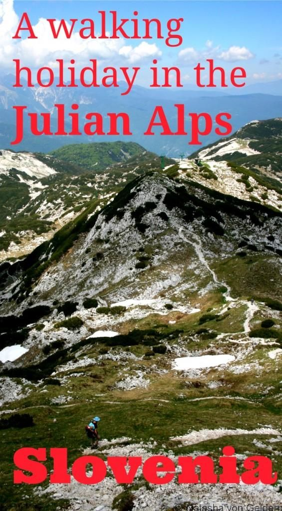 Hiking And Walking Holidays In The Julian Alps Of Slovenia