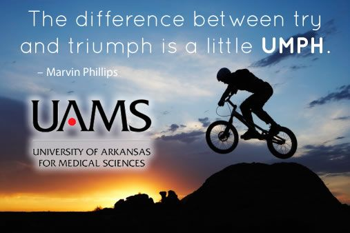 The difference between try and triumph is a little UMPH! - UAMS