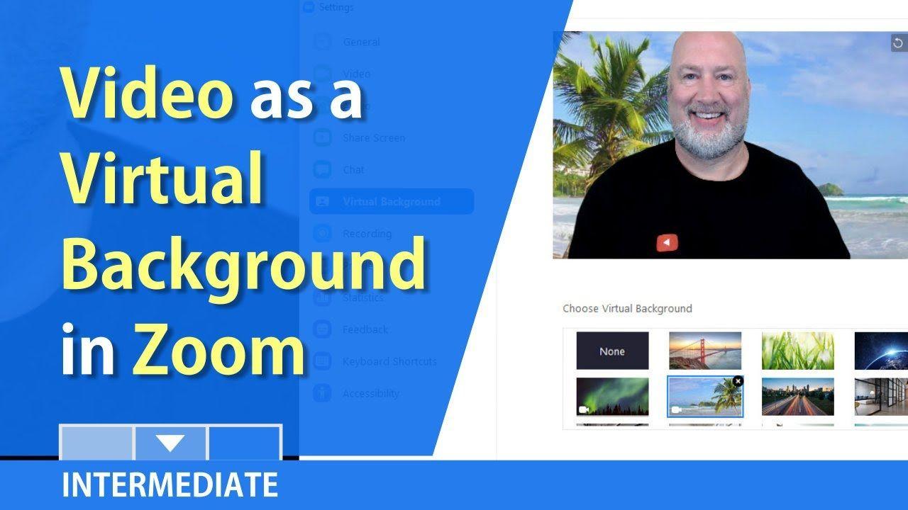Zoom Video Video As A Virtual Background In Meetings By Chris Menard Video Virtual Greenscreen