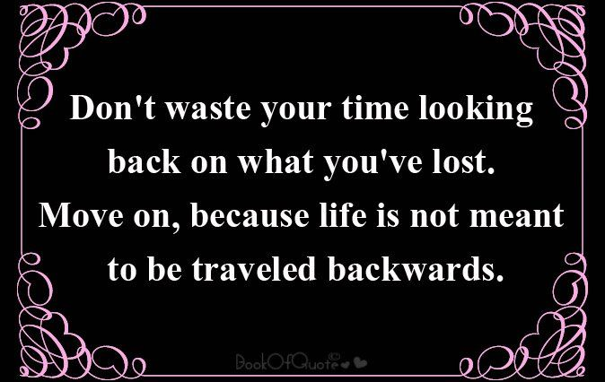 Signs Don T Look Back Quotes Share Dont Look Back Quotes Looking Back Quotes Life Quotes