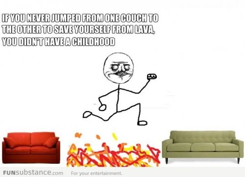 The floor is lava!!!