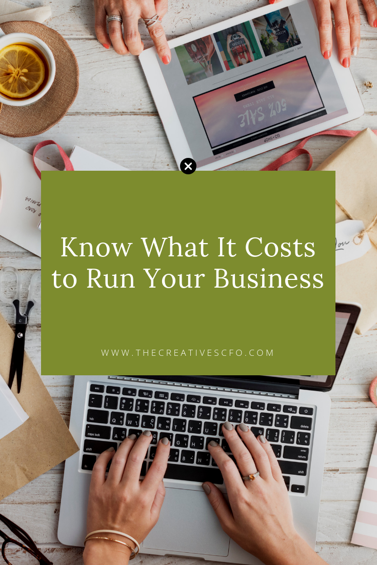 Know What It Costs to Run Your Business | NOT knowing how much you spend is what leads to wasted dollars on expenditures that aren't producing a return or to uncertainty about whether you can afford to give yourself a pay increase or bring on extra help in your business. | The Creative's CFO | #finances #bookkeeping #creativepreneur #cfo #virtualcfo