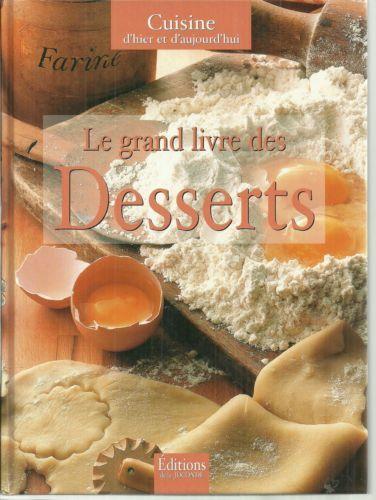 le grand livre des desserts cuisine dhier et daujourdhui