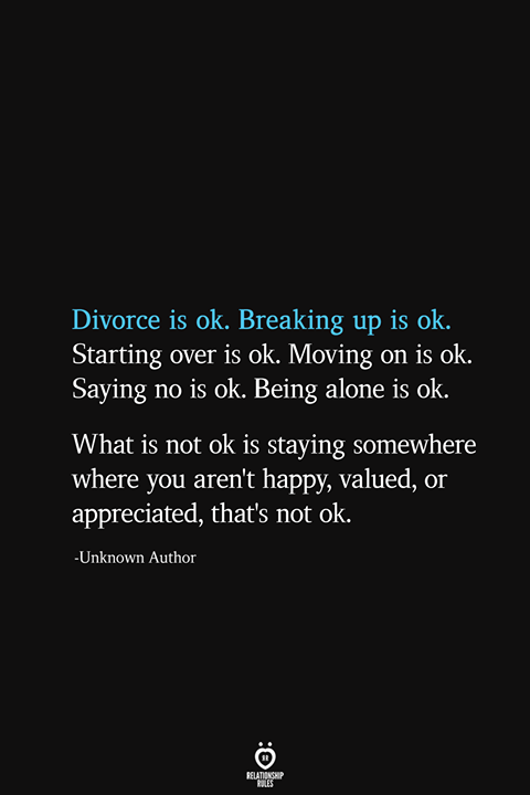 Divorce Is Ok Breaking Up Is Ok Starting Over Is Ok Moving On Is Ok Saying No Is Ok