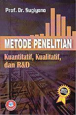 Metode Penelitian Kuantitatif Kualitatif Dan R D Sugiyono Ajibayustore Penelitian Kuantitatif Penelitian
