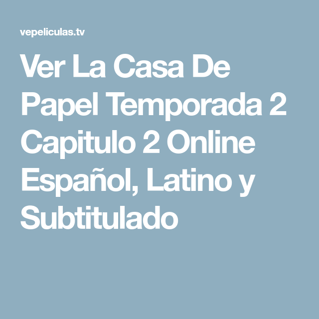 Ver La Casa De Papel Temporada 2 Capitulo 2 Online Español Latino Y