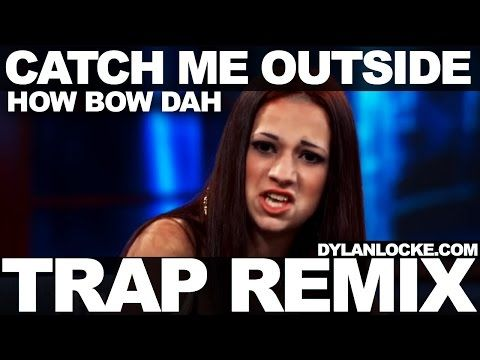 7d4a5d566d2a42a89b3b63ed47c59a7d catch me outside how bout dat (trap remix) youtube funny