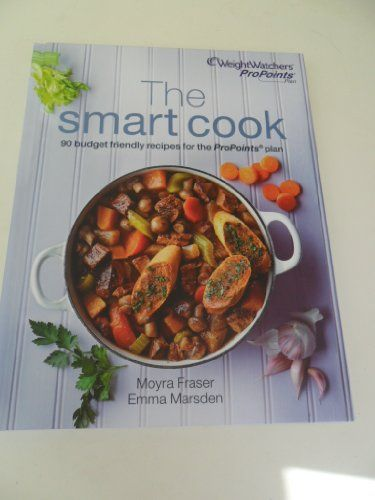 Weight Watchers ProPoints plan The Smart Cook 90 budget recipes 2012: Amazon.co.uk: Moyra Fraser & Emma Marsden: Books