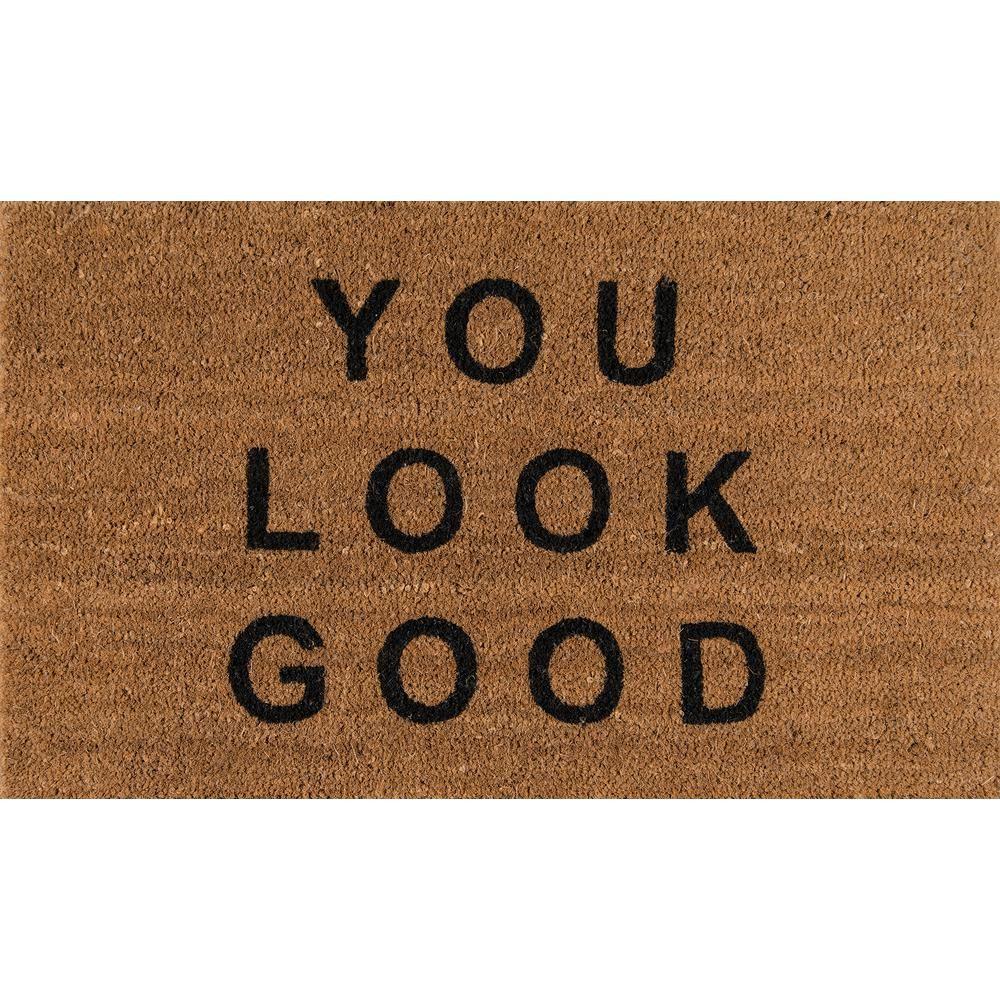 You Look Good Natural 18 In X 30 In Door Mat Alohaalo 6nat1626 The Home Depot Cool Doormats Door Mat Outdoor Door Mat