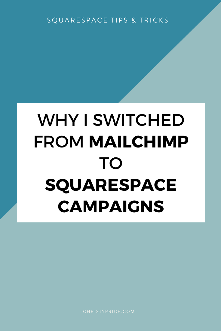 Why I Switched From Mailchimp To Squarespace Campaigns Squarespace Web Design By Christy Price Austin Texas Squarespace Squarespace Tutorial Email Marketing Strategy