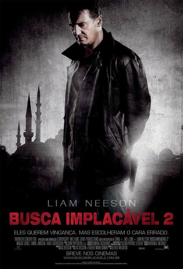 Filme Busca Implacavel 2 Taken 2 Cinepop Com Imagens