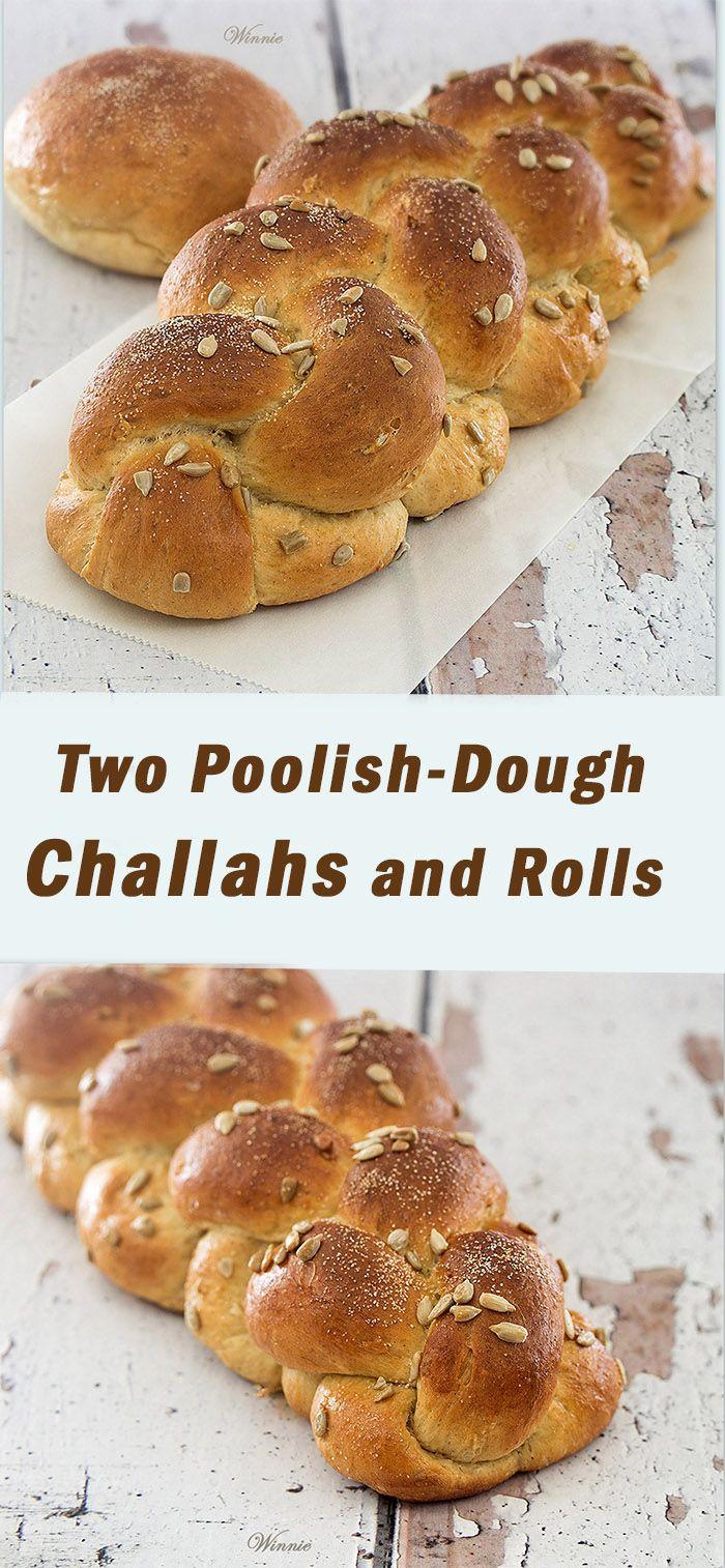 Two Poolish-Dough Challahs and Rolls | Recipe | Food, Food ...