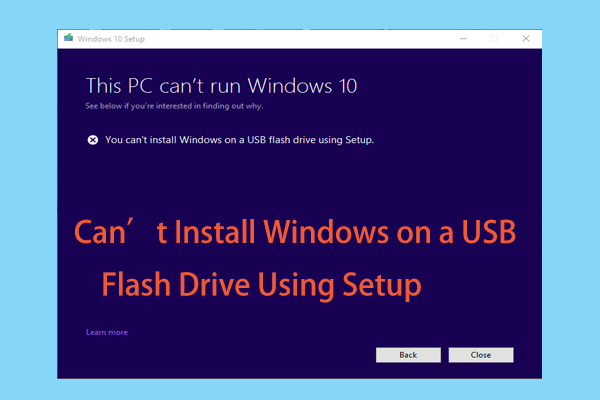 Fix You Can T Install Windows 10 On A Usb Drive Using Setup Window Installation Usb Usb Drive