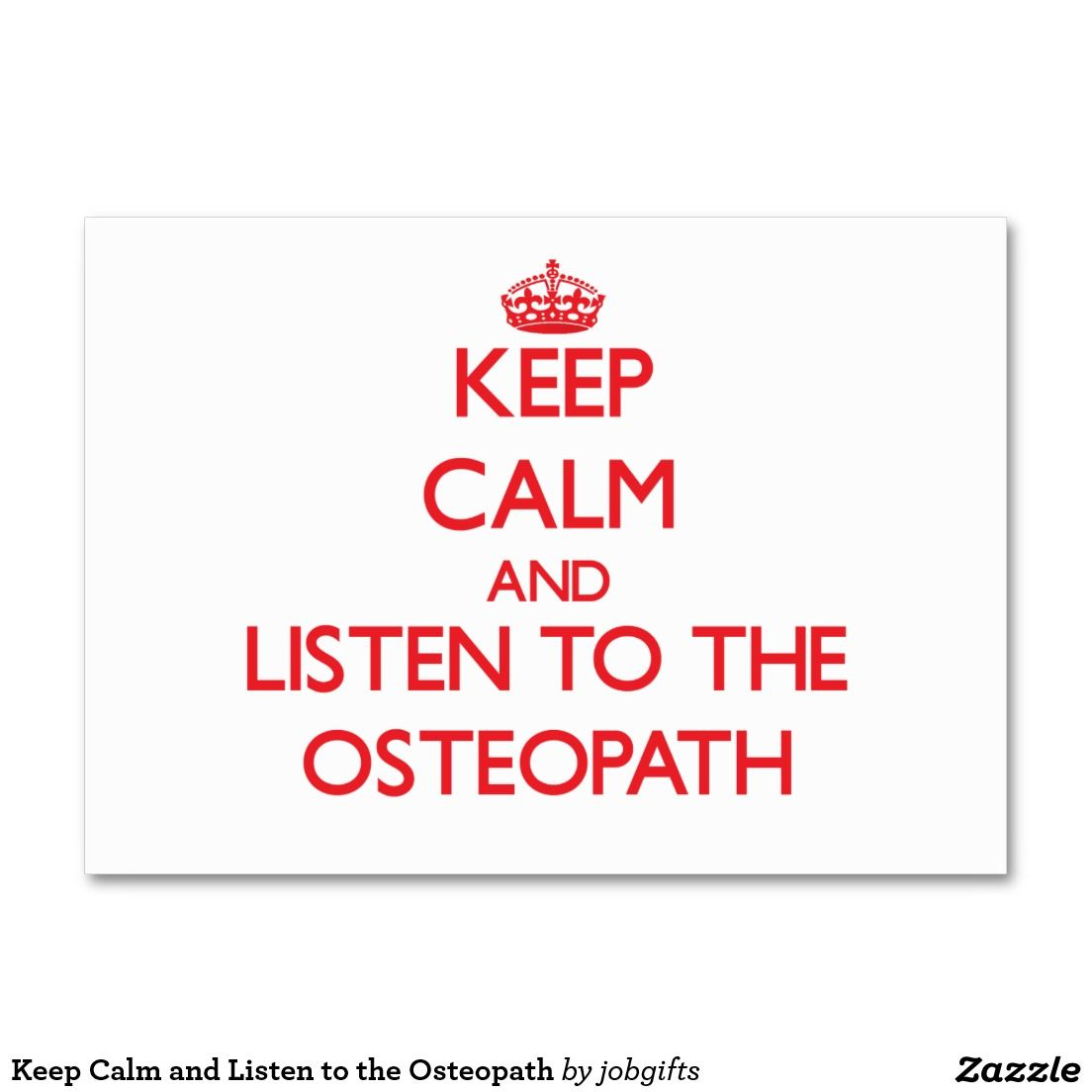 Keep Calm And Listen To The Osteopath Large Business Card Fun Gift