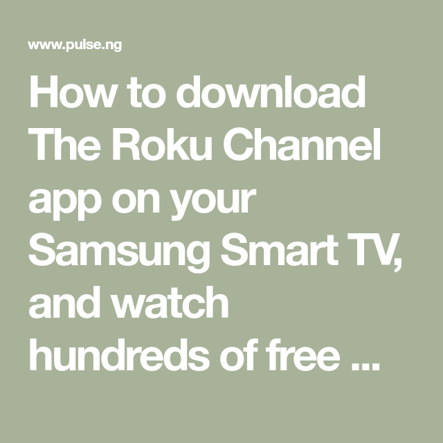 How to download The Roku Channel app on your Samsung Smart