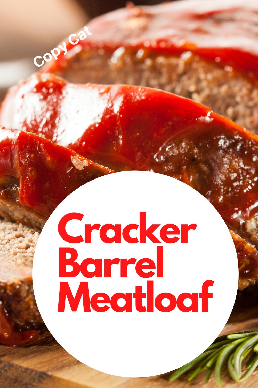 Secret Recipe Cracker Barrel Meatloaf Recipe Cracker Barrel Meatloaf Beef Recipes Easy Classic Meatloaf Recipe
