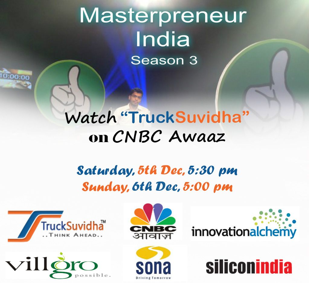 "Mark your calendars for 5th and 6th Dec.!!! Don't forget to watch ""TruckSuvidha"" on CNBC Awaaz- #MasterpreneurIndia season 3   #TruckSuvidha #CNBCawaaz #Villgro #SiliconIndia #SonaGroup #InnovationAchemy #Entrepreneurship #Startup"