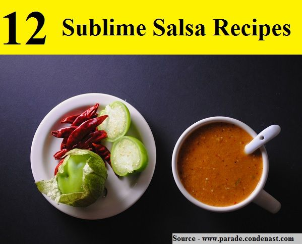 12 Sublime Salsa Recipes...For more creative tips and ideas FOLLOW https://www.facebook.com/homeandlifetips