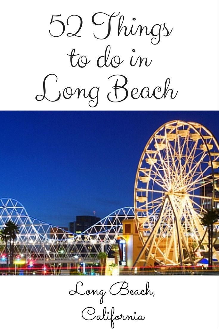 52 Things To Do In Long Beach California Includin