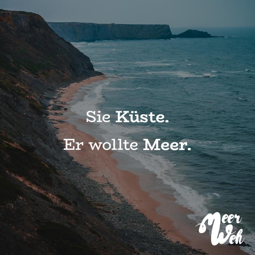Visual Statements® Sie Küste. Er wollte Meer. Sprüche / Zitate / Quotes / Mee… – Einzigartig