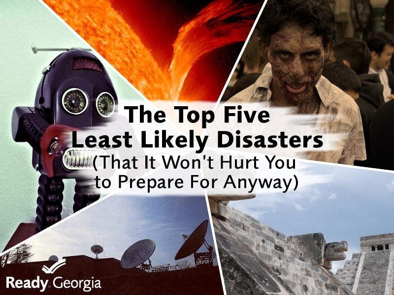 Top Five Least Likely Disasters (That It Won't Hurt You to Prepare for Anyway)