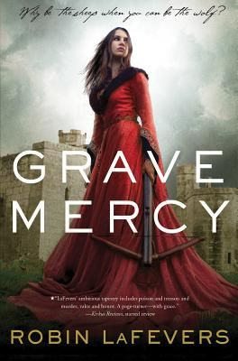 Grave Mercy: His Fair Assassin, Book I by Robin LaFevers #paperback