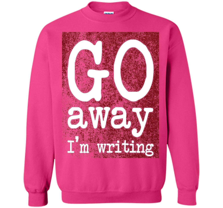 Go Away I'm Writing Grumpy Writer Warning T-Shirt cool shirt