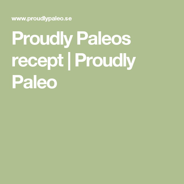 Proudly Paleos recept | Proudly Paleo
