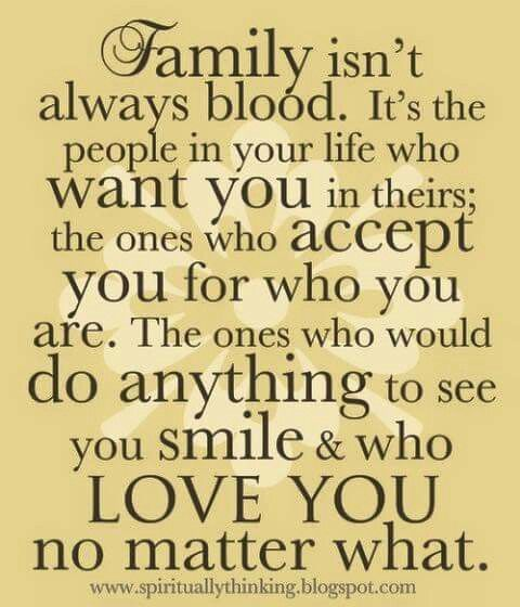 Family Doesnt Always Mean Blood Quotes To Live By Pinterest