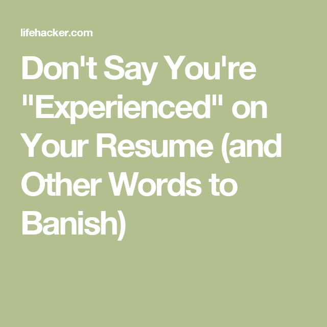 Delightful Donu0027t Say Youu0027re   Other Words For Resume