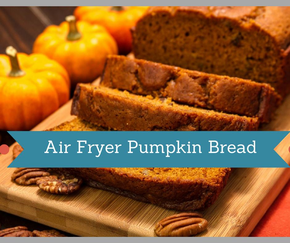 Air FryerPumpkin Bread Recipe Air fryer recipes