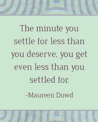 Dont Settle For Less Because It Will Leave You Feeling Unsatisfied