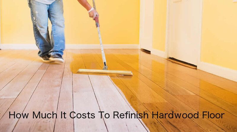 Awesome Average Cost Of Refinishing Hardwood Floors Per Square Foot And Description In 2020 Refinishing Hardwood Floors Staining Hardwood Floors Staining Wood Floors