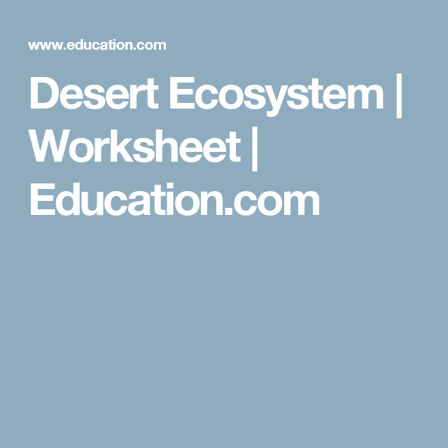 Desert Ecosystem | Desert ecosystem, Worksheets and Word search
