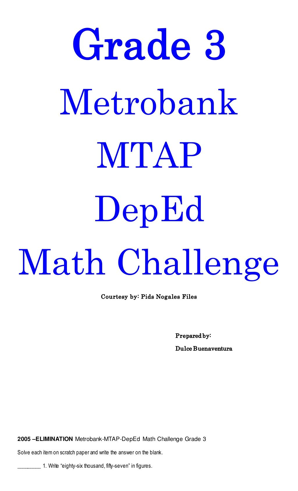 Grade 3 Metrobank MTAP DepEd Math Challenge Courtesy by: Pids Nogales Files  Prepared by: Dulce Buenaventura 2005 –EL…   Math challenge [ 1687 x 1024 Pixel ]