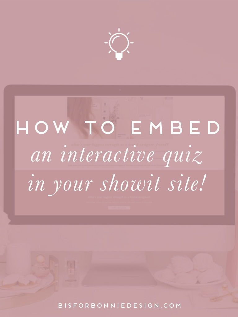 How To Embed An Interactive Quiz In Your Showit Site B Is For Bonnie Design Brand Design Strategy Education For Creative Boss Ladies Website Design Showit Web Design Tips