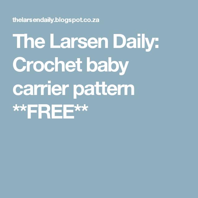 The Larsen Daily Crochet Baby Carrier Pattern Free Diy