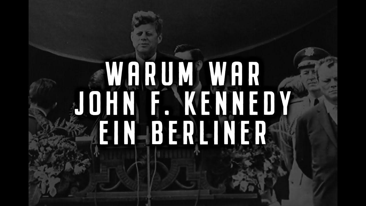 Warum Sagte John F Kennedy Ich Bin Ein Berliner Heike Werding Rathaus Schoneberg Berlin Konigreich Preussen